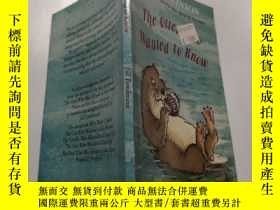 二手書博民逛書店the罕見otter who wanted to know: 想知道的水獺.Y212829 不祥 不祥