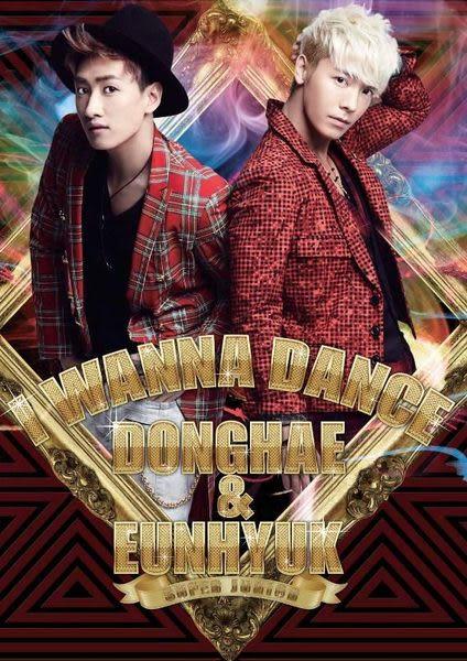 SUPER JUNIOR 東海&銀赫  I WANNA DANCE CD附DVD (音樂影片購)