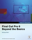二手書博民逛書店 《Final Cut Pro 6: Beyond the Basics》 R2Y ISBN:0321509129