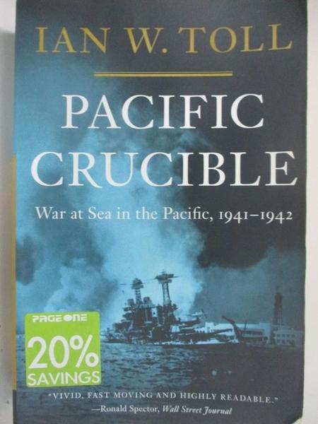 【書寶二手書T9/原文書_D3J】Pacific Crucible: War at Sea in the Pacific, 1941-1942_Toll, Ian W.