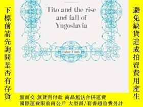 二手書博民逛書店Tito罕見And The Rise And Fall Of YugoslaviaY255562 Richar