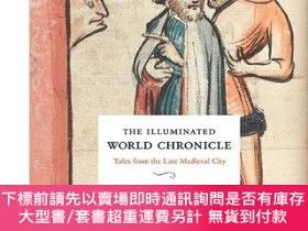 二手書博民逛書店【預訂】The罕見Illuminated World Chronicl圖象世界紀事 中世紀晚期城市故事Y212