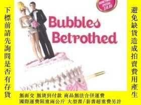 二手書博民逛書店Bubbles罕見Betrothed [Hardcover] b