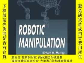 二手書博民逛書店A罕見Mathematical Introduction To Robotic Manipulation-機器人操