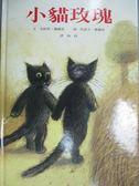 【書寶二手書T6/少年童書_YCR】小貓玫瑰_小貓玫瑰...