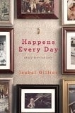 二手書博民逛書店 《Happens Every Day: An All-Too-True Story》 R2Y ISBN:9781439110072│Gillies