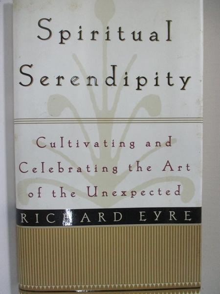 【書寶二手書T1/勵志_HF9】Spiritual Serendipity: Cultivating and Celebrating the Art…