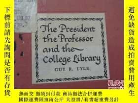 二手書博民逛書店the罕見president the professor and