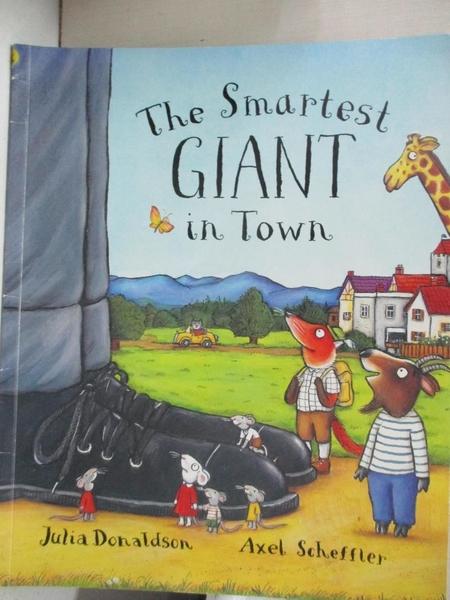 【書寶二手書T7/少年童書_J99】The Smartest Giant In Town_Axel Scheffler Julia Donaldson