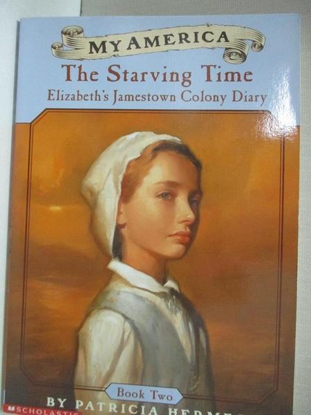 【書寶二手書T9/原文小說_GIY】The Starving Time: Elizabeth's Jamestown Colony Diary_Hermes, Patricia