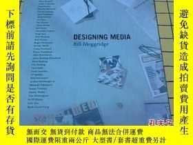 二手書博民逛書店Designing罕見Media( )Y209851 Bill