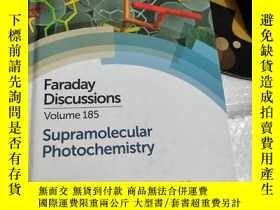 二手書博民逛書店faraday罕見discussions volume 185 supramolecular photochemi