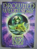 【書寶二手書T3/原文小說_NDD】Drowned Wednesday_Garth Nix
