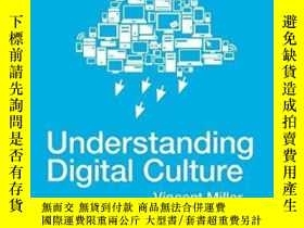 二手書博民逛書店Understanding罕見Digital CultureY255562 Miller, Vince Sag