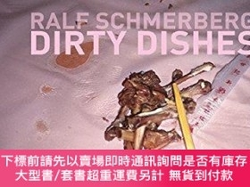 二手書博民逛書店Dirty罕見DishesY255174 Schmerberg, Ralf Distributed Art P