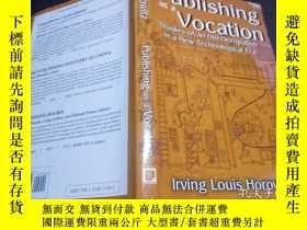 二手書博民逛書店Publishing罕見as a Vocation 2011年 小16開硬精裝 原版英法德意等外文書 Y274