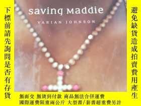 二手書博民逛書店saving罕見Maddie 拯救瑪蒂 精裝本Y286158 V A RIAN JOHNSON DELACOR