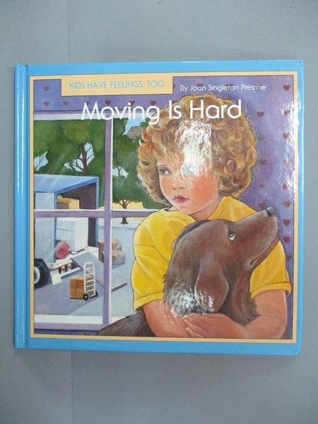 【書寶二手書T9/百科全書_HD8】Moving Is Hard_Prestine, Joan Singleton/ K