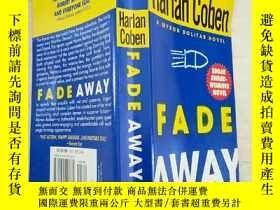 二手書博民逛書店FADE罕見AWAY (EXP)(英文原版)Y199921 Ha