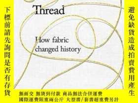 二手書博民逛書店【罕見】2018年出版 The Golden Thread:How Fabric Changed History奇