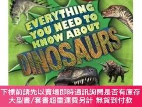 二手書博民逛書店Everything罕見You Need To Know About DinosaursY454646 Dix