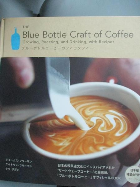【書寶二手書T5/餐飲_WGO】The Blue Bottle Craft of Coffee_ジェームスフリーマン,