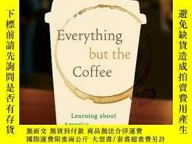二手書博民逛書店Everything罕見But The CoffeeY256260 Bryant Simon Universi