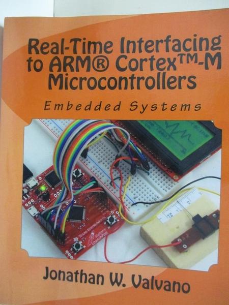 【書寶二手書T3/科學_ELI】Embedded Systems: Real-Time Interfacing to the Arm CORTEX-M3_Valvano, Jonathan W.