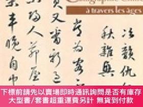 簡體書-十日到貨 R3YY【中國歷代書法(法文版) China」s Calligraphy Art Through the Ag...