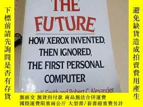 二手書博民逛書店Fumbling罕見the Future:How Xerox Invented , then Ignored ,