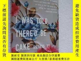 二手書博民逛書店I罕見was told there d be cake (ess