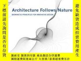 二手書博民逛書店Architecture罕見Follows Nature-biomimetic Principles For In