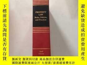 二手書博民逛書店PROPERTY罕見LAW Rules,Policies,and Practices 財產法規則、政策和慣例Y