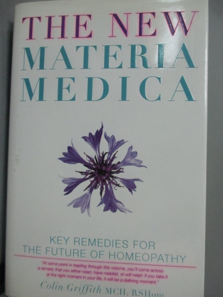 【書寶二手書T8/原文書_ZEY】The New Materia Medica: Key Remedies for th