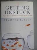 【書寶二手書T2/傳記_ZJO】Getting Unstuck: How Dead Ends Become New Paths_Butler, Timothy