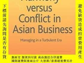 二手書博民逛書店Harmony罕見Versus Conflict In Asian BusinessY364682 Ping-
