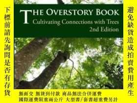 二手書博民逛書店The罕見Overstory Book: Cultivating Connections With Trees 2