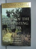 【書寶二手書T2/原文書_LNW】Desire of the everlasting hills_Cahill