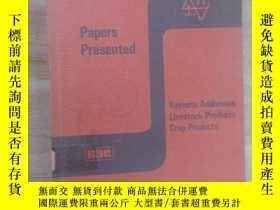 二手書博民逛書店英文書罕見Papers presented (共327頁) 詳見圖片 有簽名Y15969 出版1978