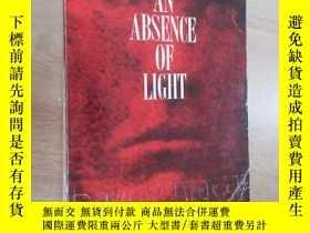 二手書博民逛書店外文書罕見AN ABSENCE OF LIGHT(共658頁,32開)Y15969