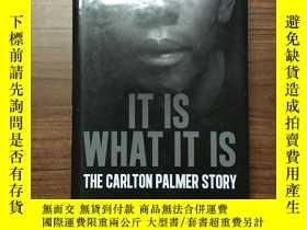 二手書博民逛書店It罕見is what it is the Carlton Palmer storyY13255