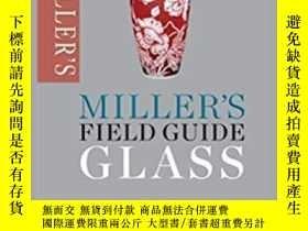 二手書博民逛書店Miller s罕見Field Guide: GlassY283