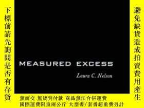 二手書博民逛書店Measured罕見Excess-測量過多Y436638 Laura C. Nelson Columbia U