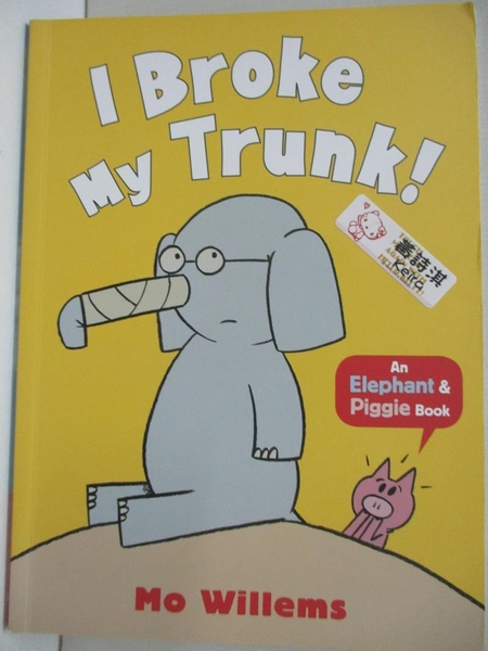 【書寶二手書T7/少年童書_KKH】I Broke My Trunk! (Elephant and Piggie)_Mo Willems