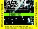 二手書博民逛書店【罕見】State of Insecurity: Government of the PrecariousY1