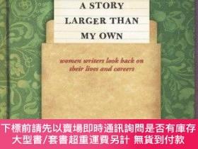 二手書博民逛書店A罕見Story Larger Than My OwnY255174 Janet Burroway Unive