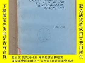 二手書博民逛書店gauge罕見theories of the strong,weak,and electromagnetic in