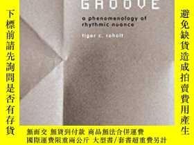 二手書博民逛書店罕見Groove-溝槽Y436638 Tiger C. Roholt Bloomsbury Academ...