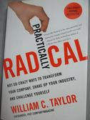 【書寶二手書T2/原文書_YIJ】Practically radical_William C. Taylor