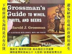 二手書博民逛書店英文原版罕見Grossman s Guide TO WINES,SPIRITS,AND BEERS by Haro